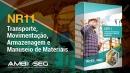 NR 11 - TRANSPORTE, MOVIMENTAÇÃO, ARMAGENAGEM, E MANUSEIO DE MATERIAIS