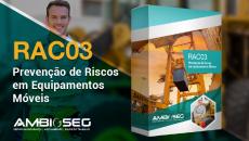RAC 03 - PREVENÇÃO DE RISCOS EM EQUIPAMENTOS MÓVEIS